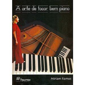 A ARTE DE TOCAR BEM PIANO - Miriam Ramos