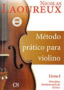 MÉTODO PRÁTICO DE VIOLINO - VOL 1 - Nicolas Laoureux