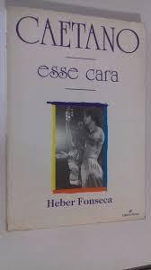 CAETANO ESSE CARA – Heber Fonseca