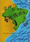 Che Ro Momaitei, Brasil! - Canções infantis para comemorar os 500 anos - Thelma Chan