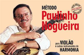 MÉTODO PAULINHO NOGUEIRA - Nova Edição - Para Violão e Outros Instrumentos de Harmonia