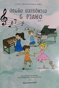 LIVRO PREPARATÓRIO PARA ÓRGÃO ELETRÔNICO E PIANO – NIVEL 1 – Neucilene Choti
