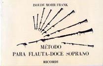 MÉTODO PARA FLAUTA DOCE SOPRANO - Isolde Mohr Frank