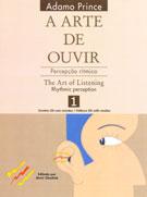 A ARTE DE OUVIR - VOL.1 - PERCEPÇÃO RÍTMICA - Adamo Prince
