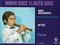 MINHA DOCE FLAUTA DOCE - 1º VOL. - Mário Mascarenhas