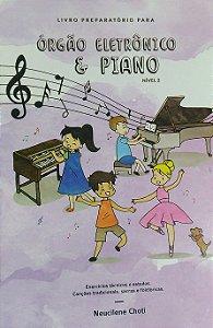 LIVRO PREPARATÓRIO PARA ÓRGÃO ELETRÔNICO E PIANO – NIVEL 2 – Neucilene Choti