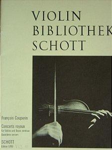 VIOLIN BIBLIOTHEK SCHOTT  - concerts royaux fur violine und basso continuo - François Couperin