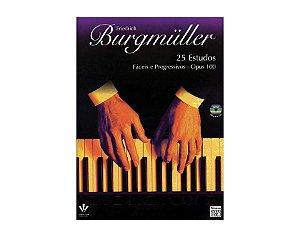 BURGMÜLLER - 25 ESTUDOS FÁCEIS E PROGRESSIVOS - OP. 100 EDIÇÃO COM CD