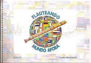 FLAUTEANDO MUNDO A FORA - Elvira Drummond