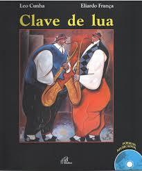 CLAVE DE LUA - Leo Cunha e Eliardo França ACOMPANHA CD