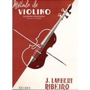 MÉTODO DE VIOLINO - J. Lambert Ribeiro - Elementar e progressivo da 1ª a 5ª posição