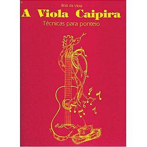 A VIOLA CAIPIRA - TÉCNICAS PARA PONTEIO - Braz da Viola