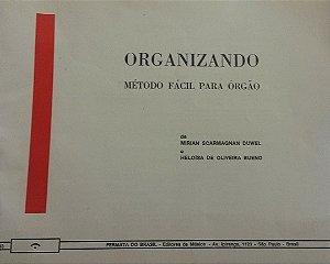 ORGANIZANDO - MÉTODO FÁCIL PARA ÓRGÃO - Mirian Scarmagnan Duwel e Heloisa de Oliveira Bueno