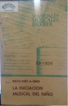 La Iniciacion Musical Del Nino -  Violeta Hemsy de Gainza