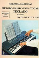 MÉTODO RÁPIDO PARA TOCAR TECLADO - VOL. 3 - Mário Mascarenhas