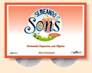 SEMEANDO SONS VOL. 3 (FORMANDO ORQUESTRA COM OBJETOS) - Elvira Drummond