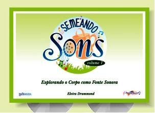 SEMEANDO SONS VOL. 1 (EXPLORANDO O CORPO COMO FONTE SONORA)  Com 2 Cds - Elvira Drummond