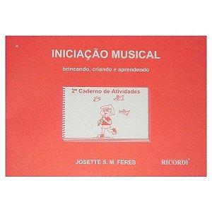 INICIAÇÃO MUSICAL - BRINCANDO, CRIANDO E APRENDENDO Vol. 2 - Josette S. M. Feres