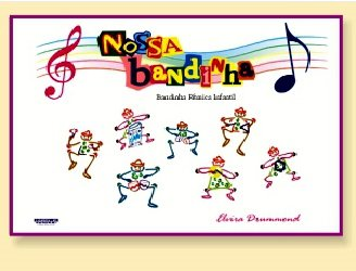 NOSSA BANDINHA - BANDINHA RÍTMICA INFANTIL - Elvira Drummond