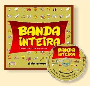 BANDA INTEIRA - HISTÓRIAS PARA CONTAR E TOCAR VOL. 1 Com CD - Elvira Drummond