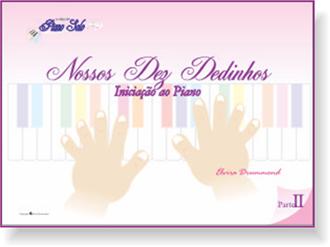 NOSSOS DEZ DEDINHOS - Iniciação ao Piano - Vol. 2 - Elvira Drummond