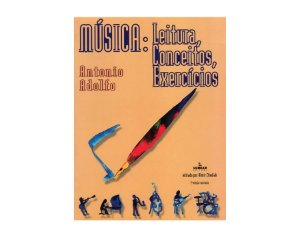 MÚSICA: Leitura, Conceitos, Exercícios - Antonio Adolfo