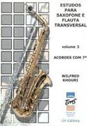 ESTUDOS PARA SAXOFONE E FLAUTA TRANSVERSAL Vol. 3 - ACORDES COM 7ºa CAMPO HARMÔNICO - Fred Khouri