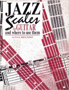 JAZZ SCALES FOR GUITAR AND WHERE TO USE THEM - Paul Brelinsky