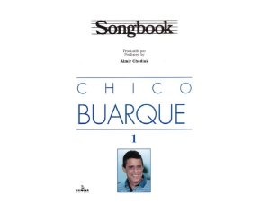 SONGBOOK - CHICO BUARQUE - VOL.1