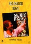 REGINALDO ROSSI - GRANDES SUCESSOS