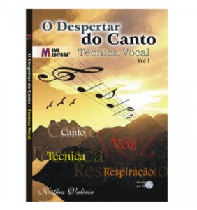 O DESPERTAR DO CANTO - Técnica Vocal - Vol.1 - Káthia Valéria