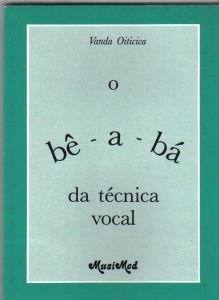 O BE-A-BÁ DA TÉCNICA VOCAL - Vanda Oiticica