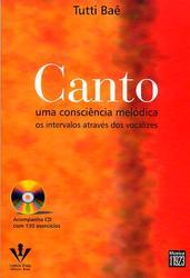 CANTO - UMA CONSCIÊNCIA MELÓDICA - Tutti Baê OS INTERVALOS ATRAVÉS DOS VOCALIZES