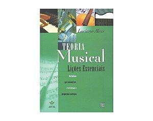 TEORIA MUSICAL - LIÇÕES ESSENCIAIS - Luciano Alves