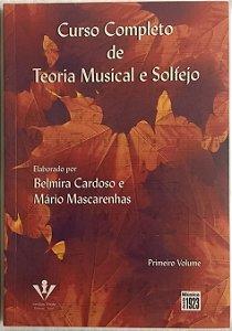 CURSO COMPLETO DE TEORIA MUSICAL E SOLFEJO - VOL 1 - Mário Mascarenhas e Belmira Cardoso