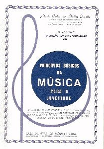 PRINCÍPIOS BÁSICOS DA MÚSICA PARA A JUVENTUDE - VOL 1 - Maria Luisa de Mattos Priolli