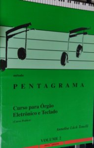 PENTAGRAMA CURSO PARA ORGAO ELETRONICO E TECLADO VOL 2 - Annelise Luck Tonelli
