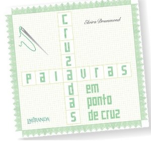 PALAVRAS CRUZADAS EM PONTO CRUZ – Elvira Drummond