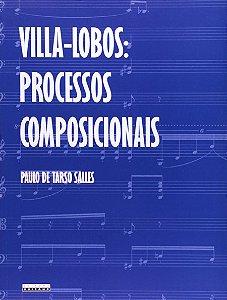 VILLA-LOBOS - PROCESSOS COMPOSICIONAIS - Paulo de Tarso Salles