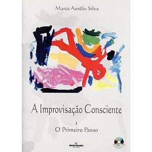 A IMPROVISAÇÃO CONSCIENTE - Marco Aurélio Silva