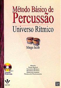 MÉTODO BÁSICO DE PERCUSSÃO - UNIVERSO RÍTMICO - Mingo Jacob