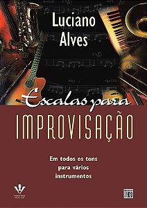 ESCALAS PARA IMPROVISAÇÃO - Luciano Alves