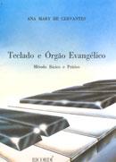 TECLADO E ÓRGÃO EVANGÉLICO - Ana Mary de Cervantes