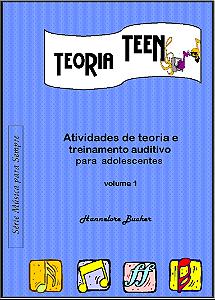 TEORIA TEEN VOL.1 - Hannelore Bucher Atividades de teoria e treinamento auditivo para adolescentes