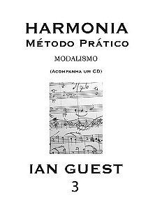 HARMONIA - MÉTODO PRÁTICO - Ian Guest - Vol. 3 - MODALISMO