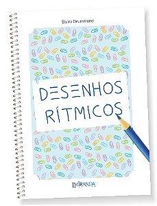 DESENHOS RÍTMICOS – Dinâmicas para Educação Musical – Elvira Drummond