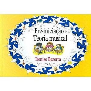 PRÉ-INICIAÇÃO MUSICAL VOL 1 - Denise Bezerra