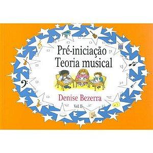 PRÉ-INICIAÇÃO MUSICAL VOL 2 - Denise Bezerra