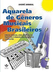 AQUARELA DE GÊNEROS MUSICAIS BRASILEIROS - André Amaral - Ensino Musical com Apreciação, Prática e Criação em diferentes contextos
