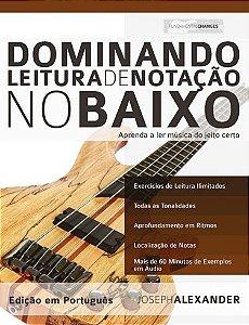 DOMINANDO LEITURA DE NOTAÇÃO NO BAIXO - Aprenda a Ler Música do Jeito Certo - Joseph Alexander